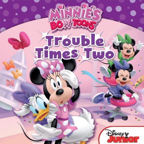 Minnie's Bow-Toons:  Trouble Times Two (Disney Storybook (eBook)) cover