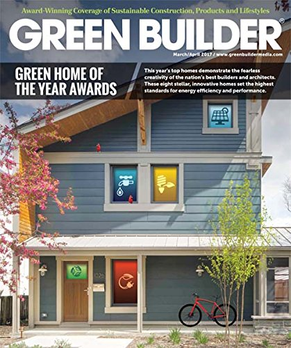 Green Builder Magazine   March April 2017 Issue