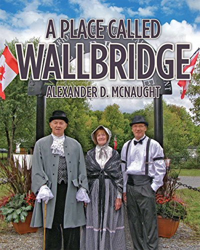 A Place Called Wallbridge: A History of the Community of Wallbridge