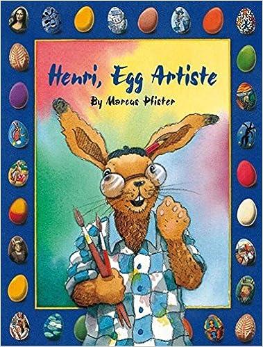Marcus Pfister - Henri, Egg Artiste