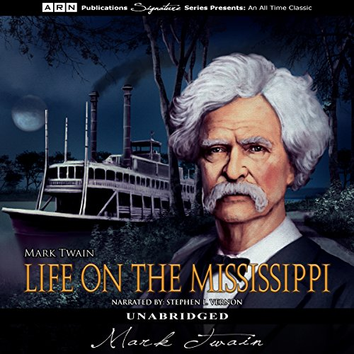 Life on the Mississippi by A. R. N. Publications