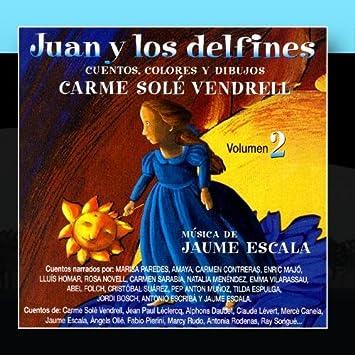 Juan y los delfines - Carme Sole Vendrell Vol. 2 (Musica de Jaume ...