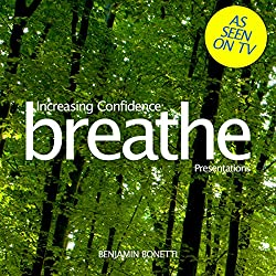 Breathe - Increasing Confidence: Presentations