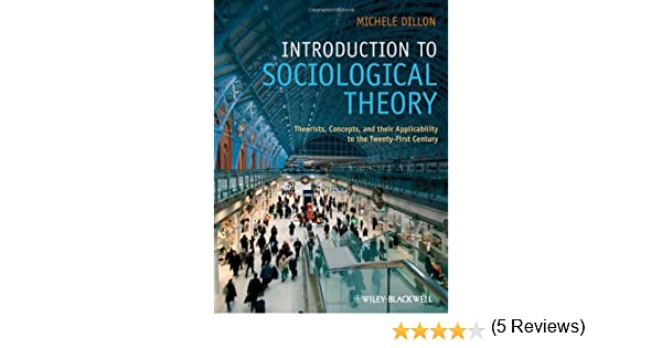 Amazon introduction to sociological theory theorists amazon introduction to sociological theory theorists concepts and their applicability to the twenty first century 9781405170024 michele dillon fandeluxe Image collections
