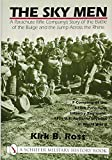 The Sky Men: A Parachute Rifle Companys Story of the Battle of the Bulge and the Jump Across the Rhine (Schiffer Book for Collectors)