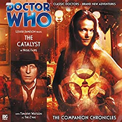 Doctor Who - The Companion Chronicles - The Catalyst