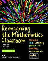 Reimagining the Mathematics Classroom