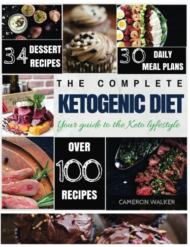 Ketogenic Diet: Keto for Beginners Guide, Keto 30 days Meal Plan, Keto Desserts, Intermittent Fasting (Keto diet for beginners) by Cameron Walker