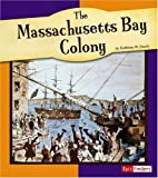 The Massachusetts Bay Colony, Kathleen W. Deady, 0736861033