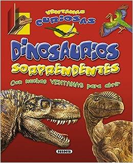 Dinosaurios sorprendentes (Ventanas curiosas): Amazon.es: Susaeta Ediciones S A: Libros