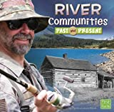 River Communities Past and Present, Danielle Smith-Llera, 1476551405