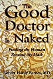 The Good Doctor Is Naked, Robert Barnes, 0595315755