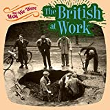 The Way We Were the British at Work
