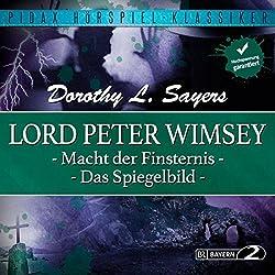 Macht der Finsternis / Das Spiegelbild (Lord Peter Wimsey - Kriminalhörspiel 3 + 4)