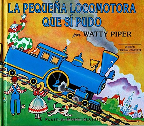 La Pequena Locomotora Que Si Pudo (The Little Engine That Could) (Spanish Edition)