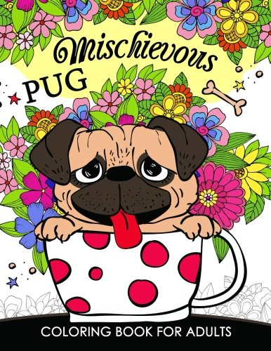 Mischievous Pug Coloring Book for Adults: Doodle of Dog and Puppy Coloring book ()