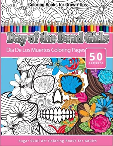 Coloring Books For Grown Ups Day Of The Dead Girls Dia De Los