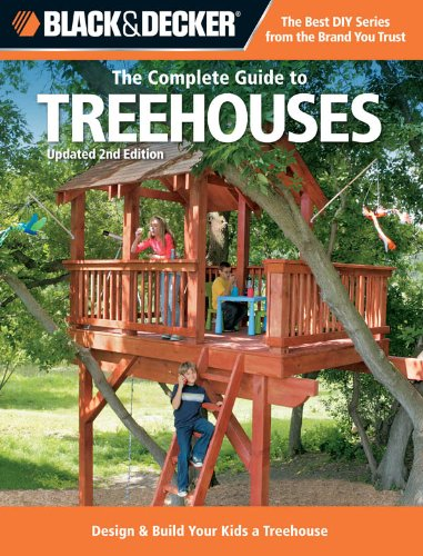 Cheap  Black & Decker The Complete Guide to Treehouses, 2nd edition:Design & Build..