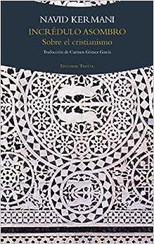 Incrédulo Asombro: Sobre El Cristianismo por Navid Kermani epub