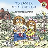 It's Easter, Little Critter!, Mercer Mayer, 0060539747