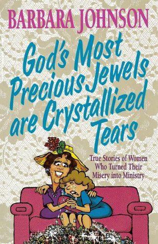God's Most Precious Jewels Are Crystallized - Outlet Johnson Creek Stores