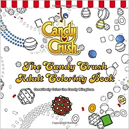 Amazon.com: The Candy Crush Adult Coloring Book: Creatively Color ...