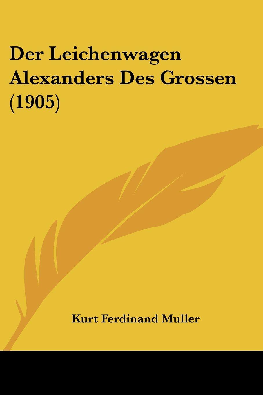 Buy Der Leichenwagen Alexanders Des Grossen 1905 Book Online At