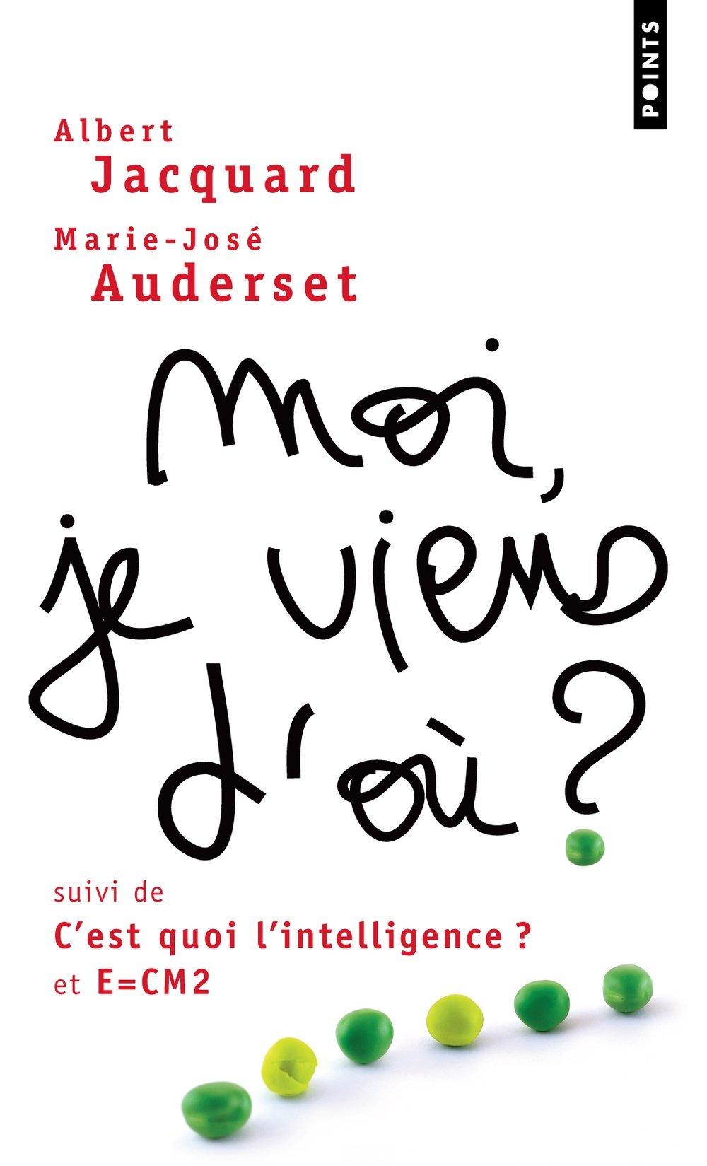 Moi, je viens d'où ?. suivi de C'est quoi l'intelligence ? (Anglais) Poche – 16 avril 2009 Albert Jacquard Marie-jose Auderset Points 2757812890