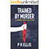 Trained By Murder: A Jasmine Frame Collection (Jasmine Frame Detective)