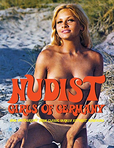Nudist Girls Of Germany: Nude Photography From Classic German Naturist Magazines
