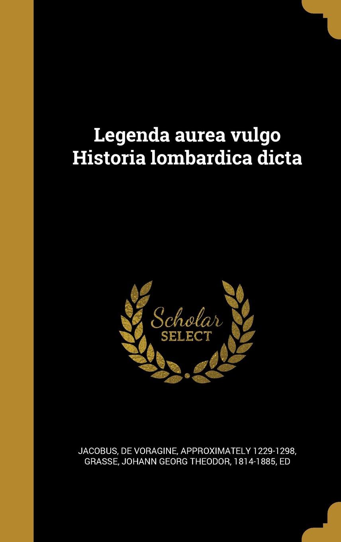 Read Online Legenda Aurea Vulgo Historia Lombardica Dicta (Latin Edition) PDF