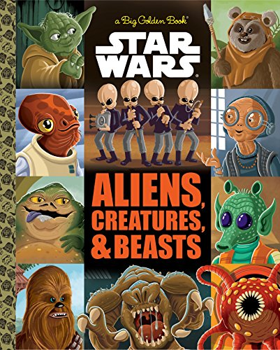 The Big Golden Book of Aliens, Creatures, and Beasts (Star Wars)