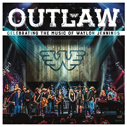 Outlaw: Celebrating the Music ...