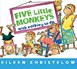 Five Little Monkeys with Nothing to Do, Eileen Christelow, 0544088905