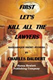 First Let's Kill All the Lawyers, Charles Daudert, 0945732031