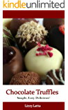Chocolate Truffles: Simple, Easy, Delicious!
