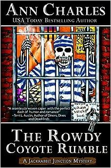 The Rowdy Coyote Rumble: Volume 4 (Jackrabbit Junction Humorous Mystery)