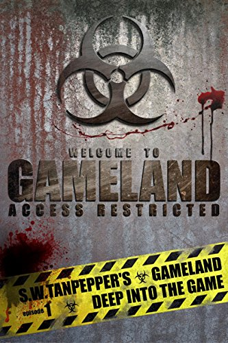 Deep Into the Game: A Post-Apocalyptic Thriller (S.W. Tanpepper's GAMELAND) by [Saul Tanpepper]