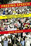 img - for Freeing Speech: The Constitutional War over National Security by John Denvir (2010-05-10) book / textbook / text book