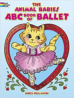 The Animal Babies ABC Book of Ballet (Dover Coloring Books): Darcy ...