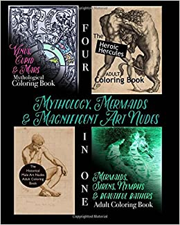 Mythology Mermaids And Magnificent Art Nudes 4 In 1 Adult Coloring