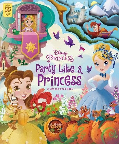 Party Like a Princess: A Lift-and-Seek Book