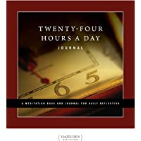 Twenty Four Hours a Day Journal: A Meditation Book and Journal for Daily Reflection