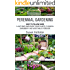 Perennial Gardening: Easy To Follow Guide: Plant Once And Enjoy Your Plants, Flowers, Shrubbery and Vegetables Forever (Perennial Gardening Guide and Tips ... Herb and Shrubbery Perennial Plants Book 1)