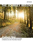 The Journey Begins (Jesus Christ), student book: An Introduction to Jesus the Christ according to Matthew and John