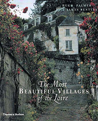 The Most Beautiful Villages of the Loire (Beautiful Guide)