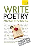 Write Poetry - And Get It Published; Teach Yourself