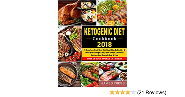 Ketogenic Diet Cookbook 2018 21 Days Low Carb Keto Diet Meal Plan