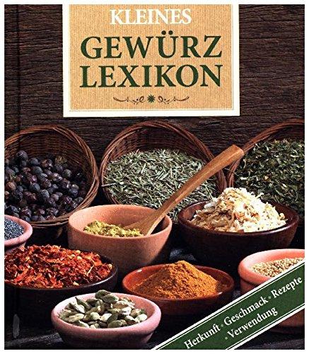 Kleines Gewürzlexikon: Herkunft, Geschmack, Verwendung, Rezepte Gebundenes Buch – 1. Oktober 2004 Anne Iburg Dörfler Verlag GmbH 389555202X Allgemeines