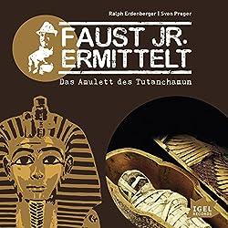 Das Amulett des Tutanchamun (Faust jr. ermittelt 05)